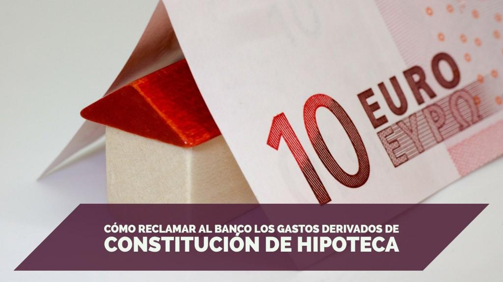 Cómo reclamar al banco los gastos derivados de constitución de hipoteca (doctrina del Supremo)