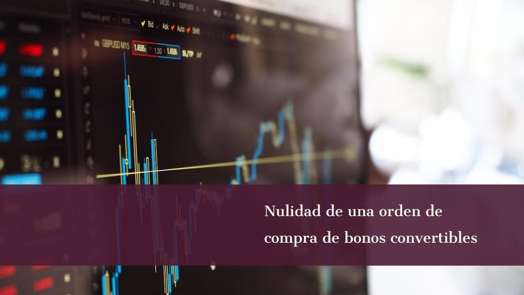 nulidad de una orden de compra de bonos convertibles