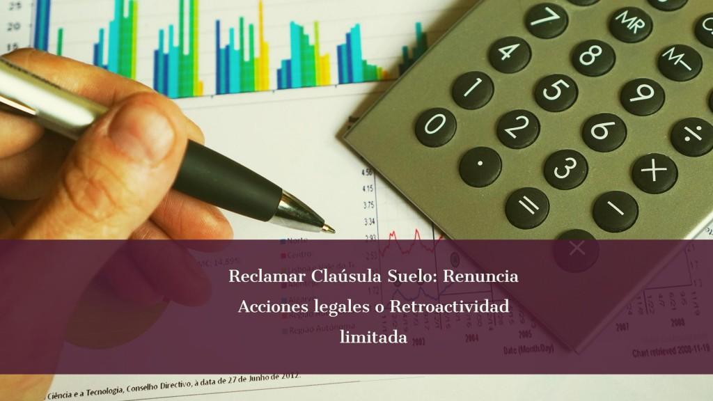 reclamar retroactividad clausula suelo: acciones legales o retroactividad limitada