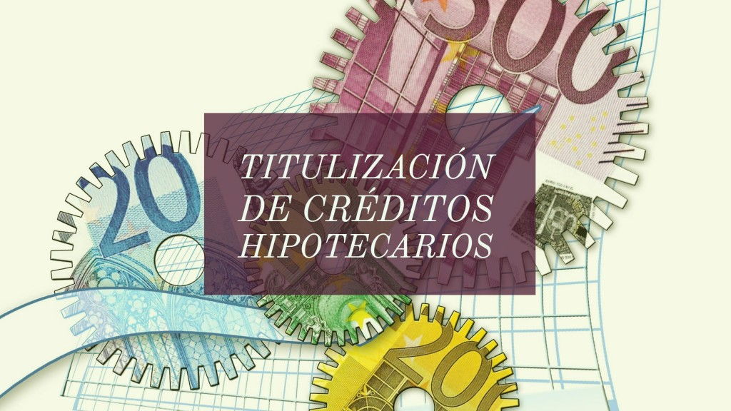 titulización de créditos hipotecarios