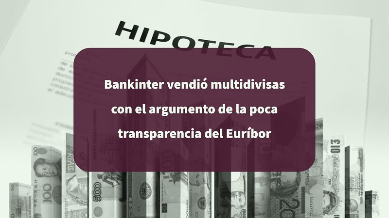 Bankinter-vendio-multidivisas-con-el-argumento-de-la poca-transparencia-del-euribor