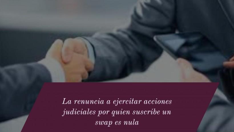 la-renuncia-a-ejercitar-acciones-judiciales-por-quien-suscribe-un-swap-es-nula-facebook