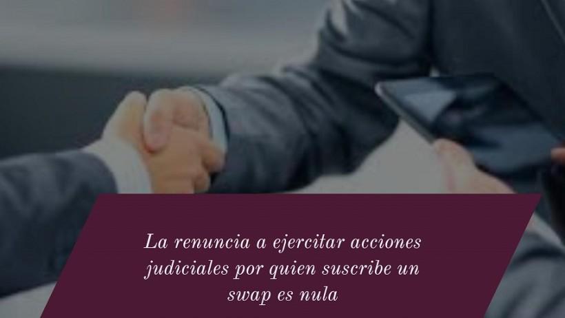 la-renuncia-a-ejercitar-acciones-judiciales-por-quien-suscribe-un-swap-es-nula-twitter-2