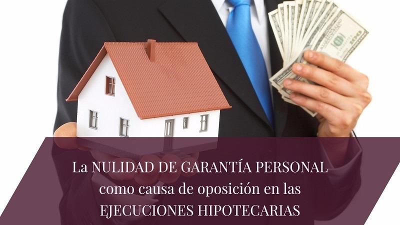 la-nulidad-de garantia-personal-como-causa-en-la-ejucion-hipotecaria