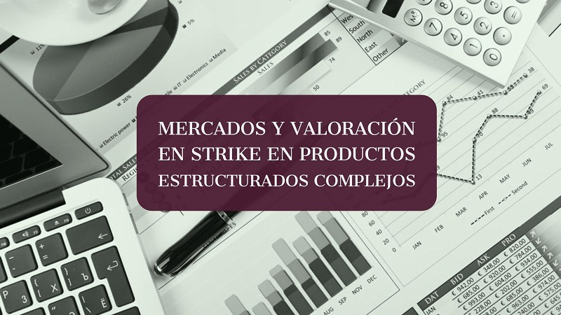 mercados-y-valoracion-en-strike-en-productos-estructurados-complejos