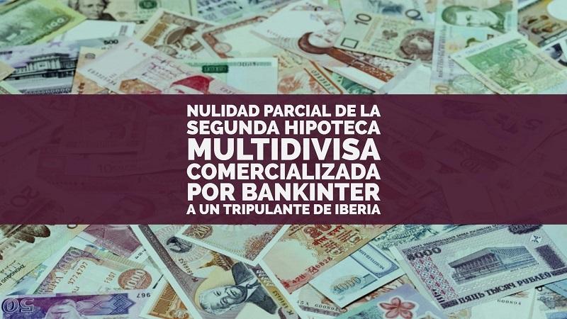 nulidad-parcial-de-la-segunda-hipoteca-multidivisa-comercializada-por-bankinter-a-un-tripulante-de-iberia