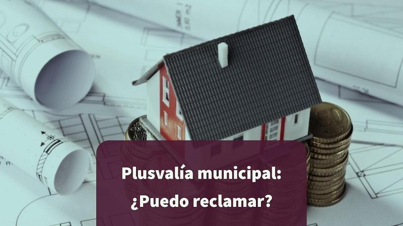 Plusvalía municipal: ¿Puedo reclamar?