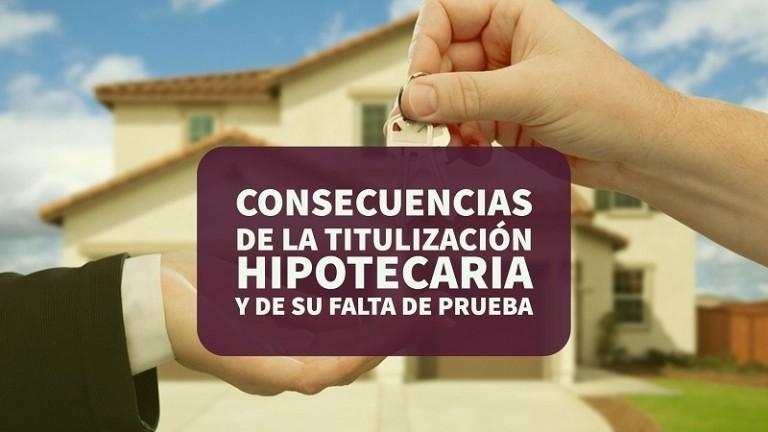 consecuencias-de-la-titulizacion-hipotecaria-y-de-su-falta-de-prueba