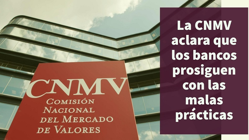 la-CNMV-acalra-que-los-bancos-prosiguen-con-las-malas-practicas
