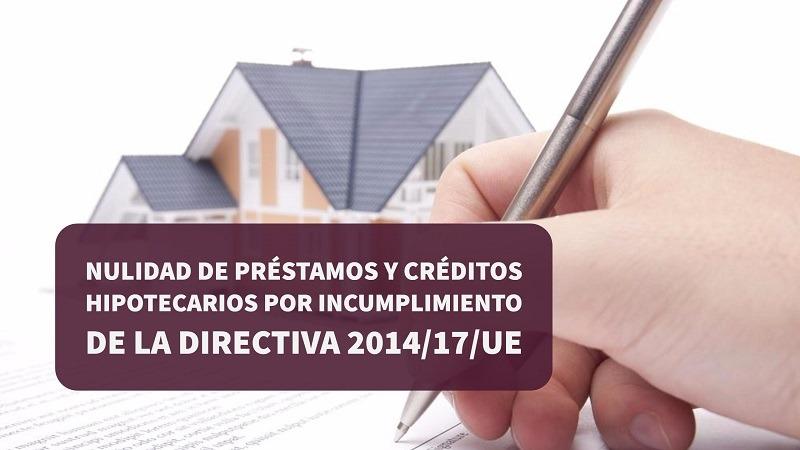 nulidad-prestamos-hipotecarias-por-incumplimiento-directiva-2014-17-UE
