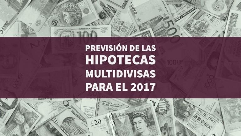 prevision-de-las-hipotecas-multidivisas-para-el-2017