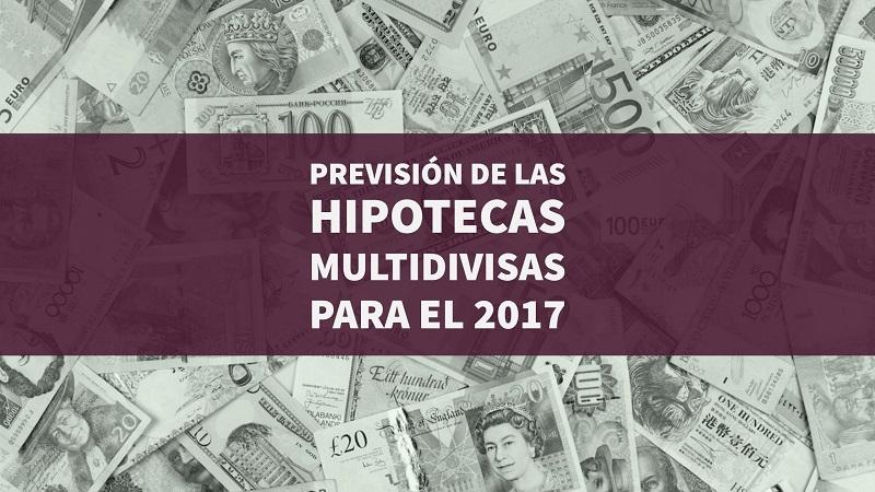 prevision--hipotecas-multidivisas-para-2017
