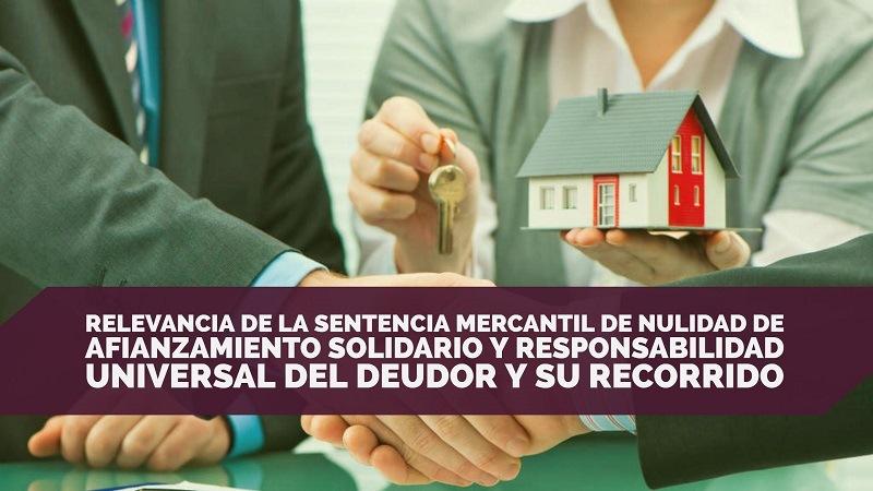 relevancia-sentencia-mercantil-de-nulidad-de-afianzamiento-solidario-y-responsabilidad-universal-del-deudor-y-su-recorrido