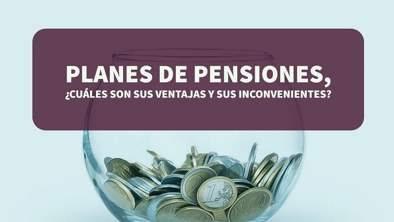 planes-de-pensiones-cuales-sus-ventajas-y-sus-inconvenientes