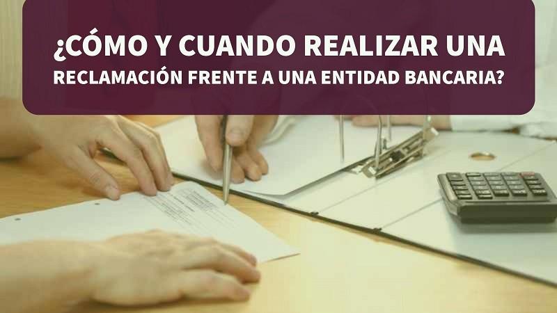 como-y-cuando-realizar-una-reclamacion-frente-a-una-entidad-bancaria