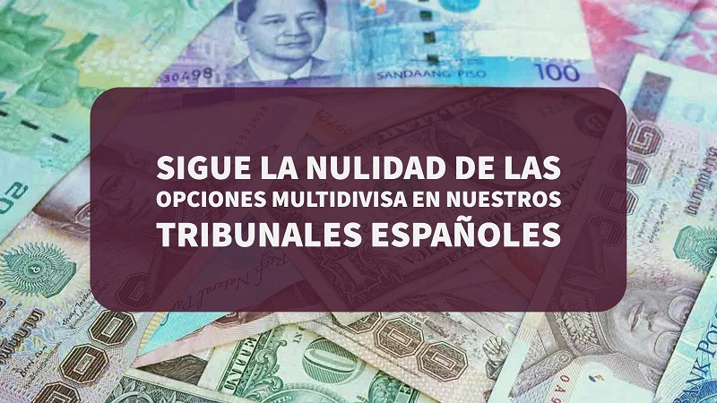 Sigue la nulidad de las opciones multidivisa en nuestros tribunales españoles