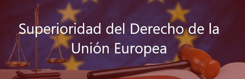Superioridad-del-Derecho-de-la-Unión-Europea-Navas-&-Cusí