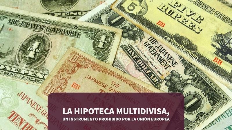 la-hipoteca-multidivisa-un-instrumento-prohibido-por-la union-europea