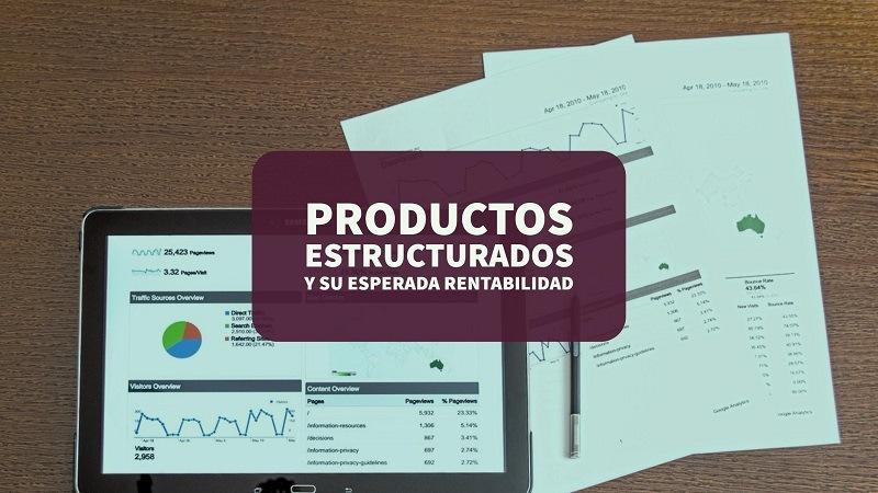 Productos estructurados y su rentabilidad