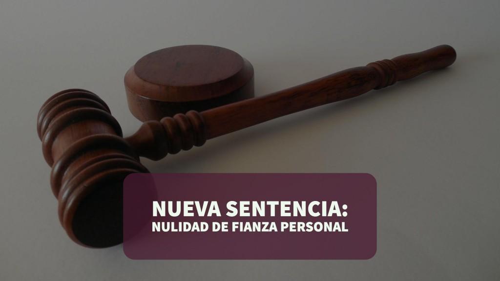 nueva sentencia nulidad fianza personal