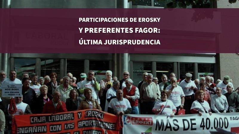 Participaciones de Erosky y preferentes de Fagor: última jurisprudencia