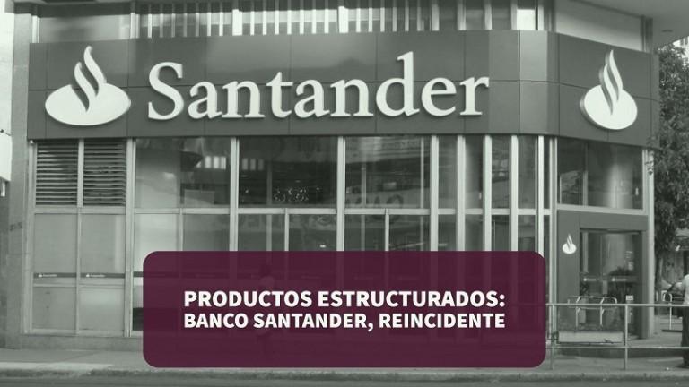 productos-estructurados-banco-santander-reincidente