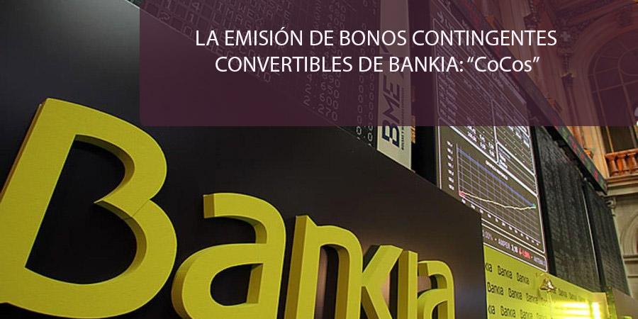 """La emision de bonos contingentes convertibles de Bankia: """"COCOS"""""""