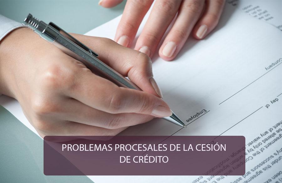 Problemas procesales de la cesión de crédito