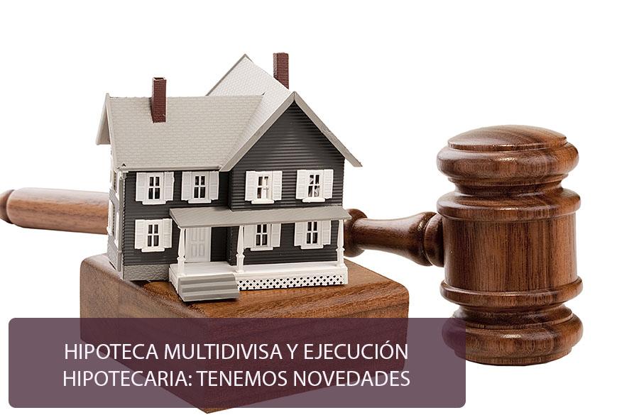 Hipoteca multidivisa y ejecución hipotecaria: tenemos novedades
