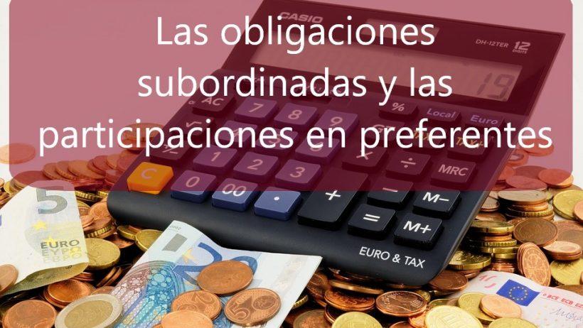 las-obligaciones-subordinadas-y-las-participaciones-en-preferentes