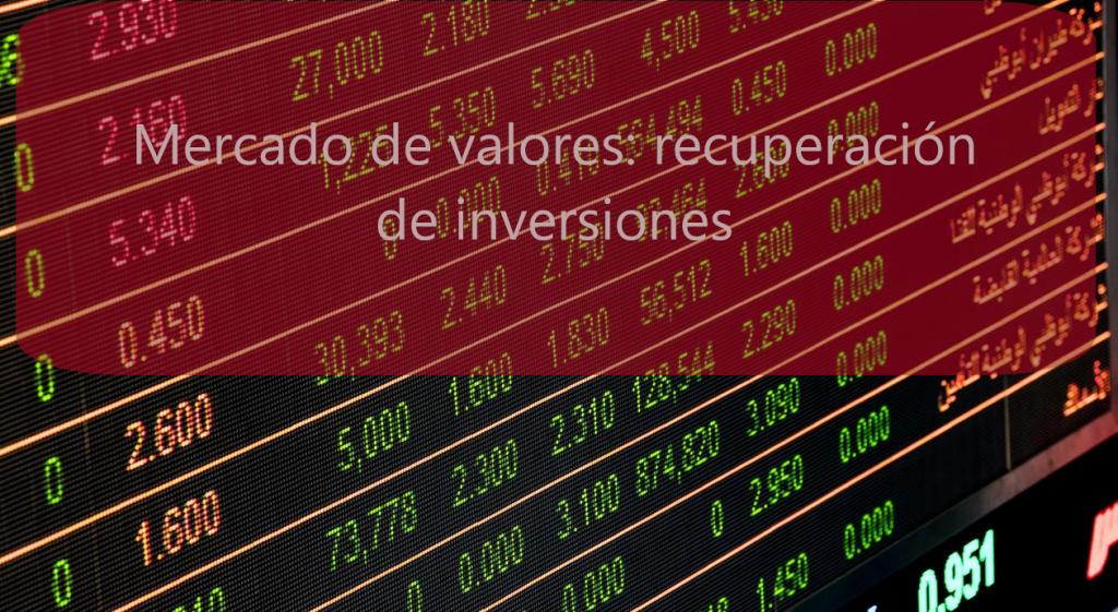 mercado-de-valores-recuperacion-de-inversiones