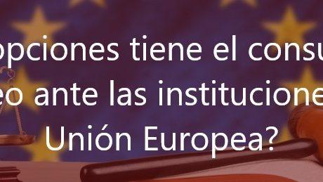 que-opciones-tiene-el-consumidor-europeo-ante-las-instituciones-de-la-union-europea