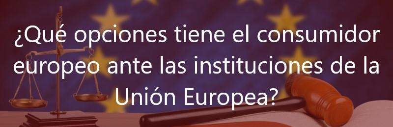 ¿Qué-opciones-tiene-el-consumidor-europeo-ante-las-instituciones-de-la-Unión-Europea?-Navas-&-Cusí