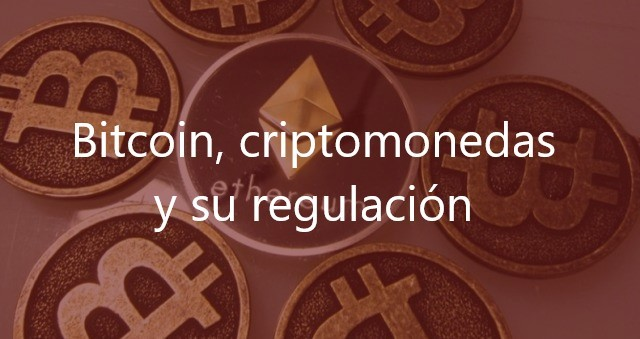 bitcoin-criptomonedas-y-su-regulacion