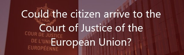 Could-the-citizen-arrive-to-the-Court-of-Justice-of-the-European-Union-Navas-&-Cusí-Lawyers