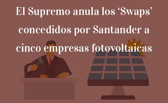 El-Supremo-anula-los-'swaps'-concedidos-por-Santander-a-cinco-empresas-fotovoltaicas-Navas-&-Cusí-Abogados-Barcelona