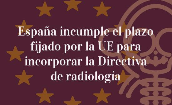 España-incumple-el-plazo-fijado-por-la-UE-para-incorpora-la-Directiva-de-radiología-Navas-&-Cusí-Abogados