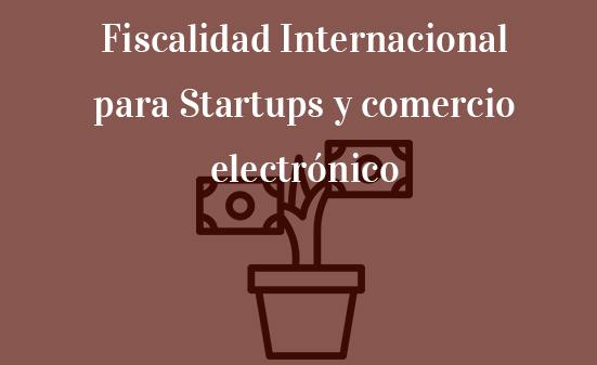 Fiscalidad-Internacional-para-Startups-y-comercio-electrónico-Navas-&-Cusí-Abogados