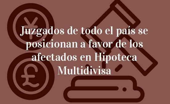 Juzgados de todo el país se posicionan a favor de los afectados en Hipoteca Multidivisa