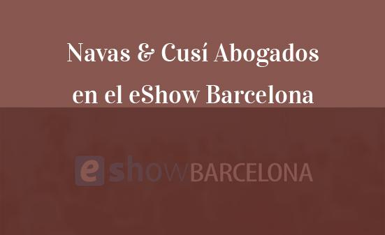 navas-cusi-abogados-en-el-eshow-barcelona