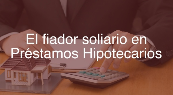 El-fiador-solidario-en-Préstamos-Hipotecarios-Navas-&-Cusí-Abogados
