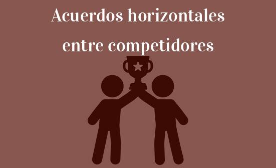 Acuerdos horizontales entre competidores-Navas-&-Cusí-Abogados-Barcelona-Bruselas-Madrid