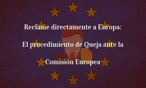 Reclame directamente a Europa: Queja ante la Comisión Europea
