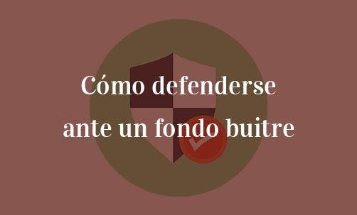 Cómo-defenderse-ante-un-fondo-buitre-Navas-&-Cusí-Abogados-Especialistas-en-Derecho-Bancario