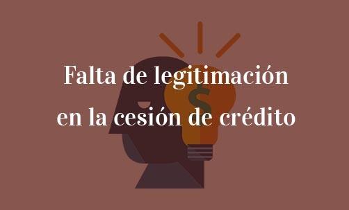 Falta-de-legitimación-en-la-cesión-de-crédito-Navas-&-Cusí-Abogados-Especialistas-en-Derecho-Bancario