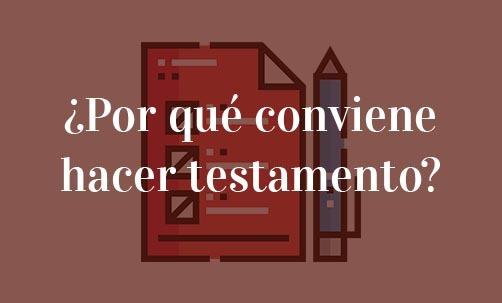 ¿Por qué conviene hacer testamento?-Navas & Cusí Abogados especialistas en Herencias y Sucesiones