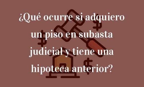 Qué ocurre si adquiero un piso en subasta judicial y tiene una hipoteca anterior-Navas & Cusí Abogados especialistas en Derecho Bancario y financiero