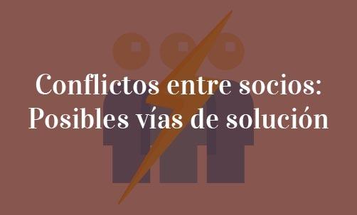 Conflictos-entre-socios-Posibles-vías-de-solución-Navas-&-Cusí-Abogados-Especialistas-en-Derecho-Mercantil