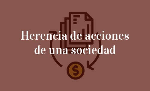 Herencia-de-acciones-de-una-sociedad-Navas-&-Cusí-Abogados-Especialistas-en-Derecho-Mercantil-y-Derecho-de-Sucesiones
