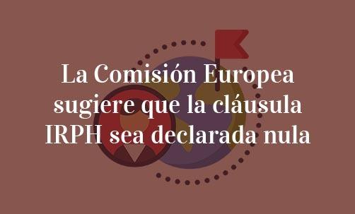 La-Comisión-Europea-sugiere-que-la-cláusula-IRPH-sea-declarada-nula-Navas-&-Cusí-Abogados-expertos-en-Derecho-Bancario-y-nulidad-de-IRPH